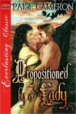 Propositioned by a Lady (Siren Publishing Everlasting Classic)
