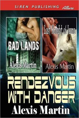 Rendezvous With Danger [Bad Lands