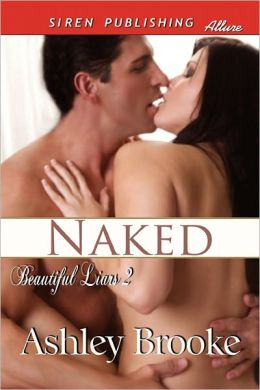 Naked [Beautiful Liars 2] (Siren Publishing Allure)