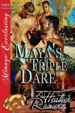 Maya's Triple Dare [Divine Creek Ranch 6] (Siren Publishing Menage Everlasting)
