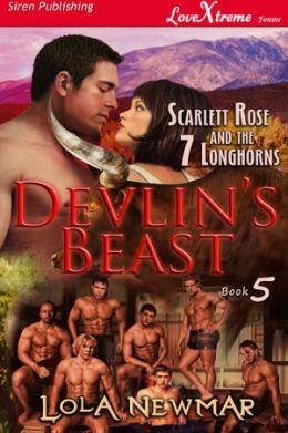 Devlin's Beast [Scarlett Rose and the Seven Longhorns 5] (Siren Publishing LoveXtreme Forever - Serialized)