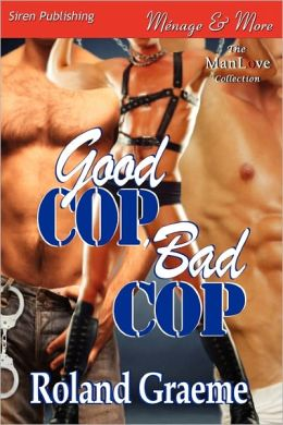 Good Cop, Bad Cop (Siren Publishing Menage And More Manlove)