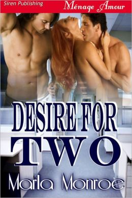 Desire for Two (Siren Publishing Menage Amour)