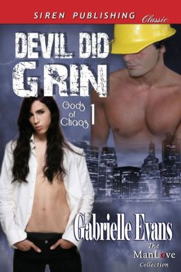Devil Did Grin [Gods Of Chaos 1] (Siren Publishing Classic Manlove)