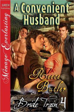 A Convenient Husband [Bride Train 4] (Siren Publishing Menage Everlasting)