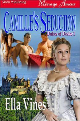 Camille's Seduction [Dukes of Desire 1] (Siren Publishing Menage Amour)