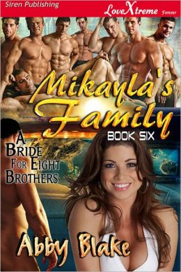 Mikayla's Family [A Bride for Eight Brothers 6] (Siren Publishing LoveXtreme Forever - Serialized)