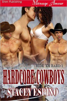 Hardcore Cowboys [Ride 'em Hard 1] (Siren Publishing Menage Amour)