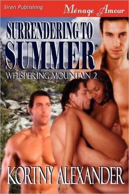 Surrendering To Summer [Whispering Mountain 2] (Siren Publishing Menage Amour)