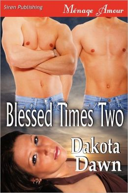 Blessed Times Two (Siren Publishing Menage Amour)