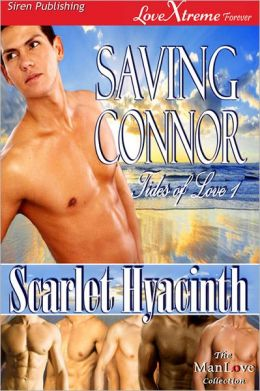 Saving Connor [Tides of Love 1] (Siren Publishing LoveXtreme Forever ManLove)