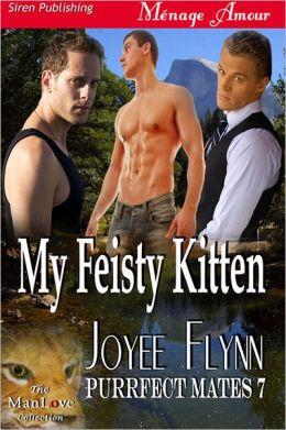 My Feisty Kitten [Purrfect Mates 7] (Siren Publishing Menage Amour ManLove)