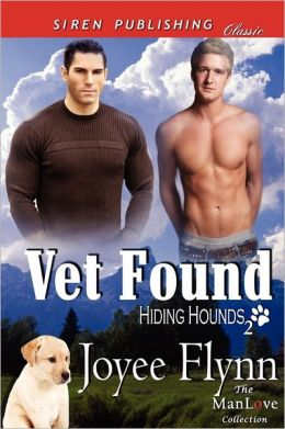Vet Found [Hiding Hounds 2] (Siren Publishing Classic Manlove)