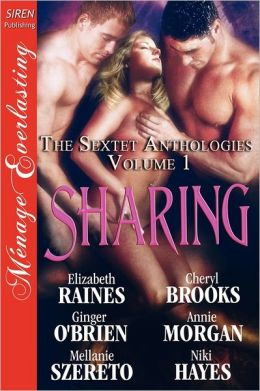 Sharing [The Sextet Anthology, Volume 1] [The Sextet Collection] (Siren Publishing Menage Everlasting)