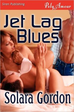 Jet Lag Blues (Siren Publishing Polyamour)