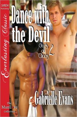 Dance with the Devil [Gods of Chaos 2] (Siren Publishing Everlasting Classic ManLove)