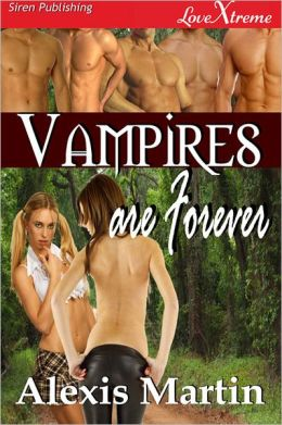 Vampires are Forever (Siren Publishing LoveXtreme Special Edition)