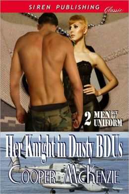 Her Knight in Dusty BDUs [Men Out of Uniform 2] (Siren Publishing Classic)
