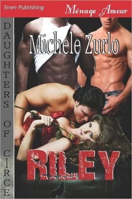 Riley [Daughters Of Circe 3] (Siren Publishing Menage Amour)