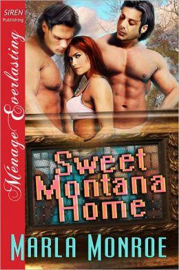 Sweet Montana Home (Siren Publishing Menage Everlasting)