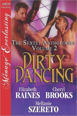 Dirty Dancing [The Sextet Anthology, Volume 2] (Siren Publishing Menage Everlasting)