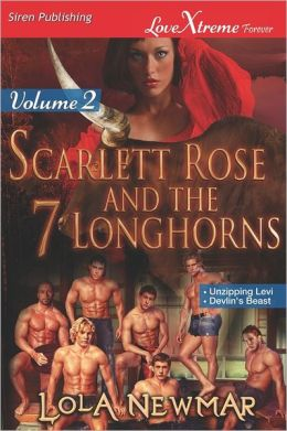 Scarlett Rose And The Seven Longhorns, Volume 2 [Unzipping Levi
