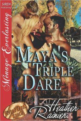 Maya's Triple Dare [Divine Creek Ranch 6] (Siren Publishing Menage Everlasting)