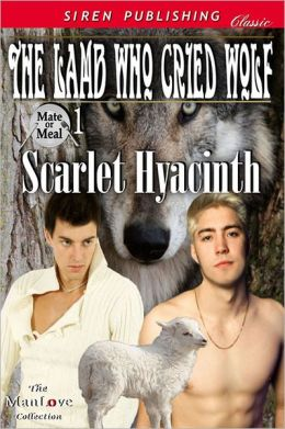 The Lamb Who Cried Wolf [Mate or Meal 1] (Siren Publishing Classic ManLove)
