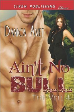 Ain'T No Bull [The Veil 4] (Siren Publishing Classic)