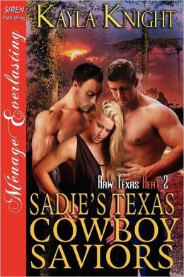 Sadie's Texas Cowboy Saviors [Raw Texas Heat 2] (Siren Publishing Menage Everlasting)