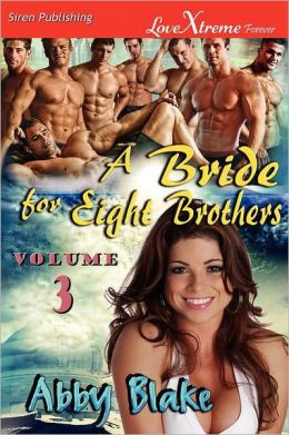 A Bride For Eight Brothers, Volume 3 [Hot Inspiration