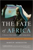 Book Cover Image. Title: The Fate of Africa:  A History of the Continent Since Independence, Author: Martin Meredith