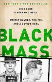 Book Cover Image. Title: Black Mass:  Whitey Bulger, the FBI, and a Devil's Deal, Author: Dick Lehr