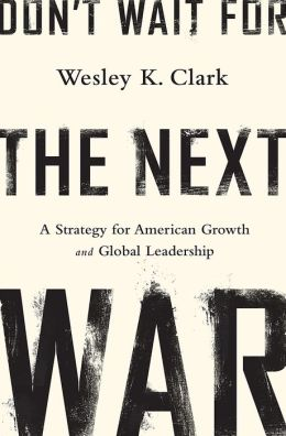 Don't Wait for the Next War: Rethinking America's Global Mission