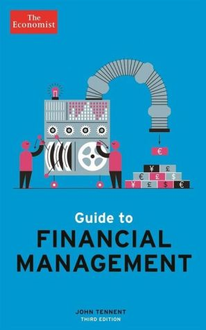 Guide to Financial Management: Understand and Improve the Bottom Line