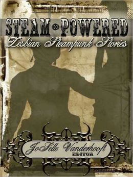 SteamPowered, Lesbian Steampunk Stories
