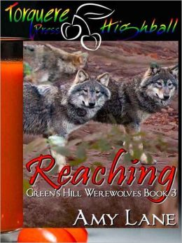 Reaching, Green's Hill Werewolves Book 3, A BBA Menage story