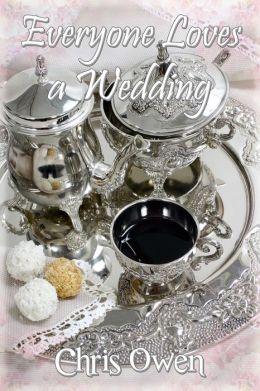 Everyone Loves a Wedding