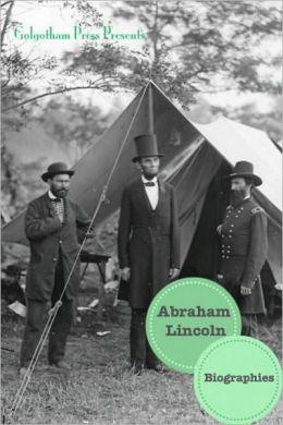 Abraham Lincoln: Biographies (13 Biographies)