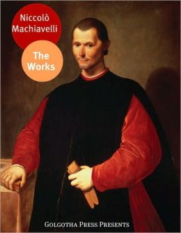 The Works of Niccolò Machiavelli