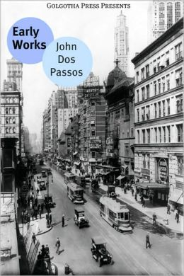 The Earliest Works of John Dos Passos