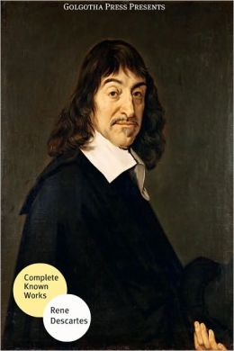 The Best Known Works of Rene Descartes