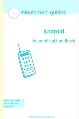 Android OS: The Unofficial Handbook