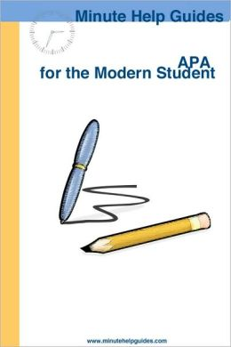 APA for the Modern Student: A Practical Guide for Citing Internet and Book Resources
