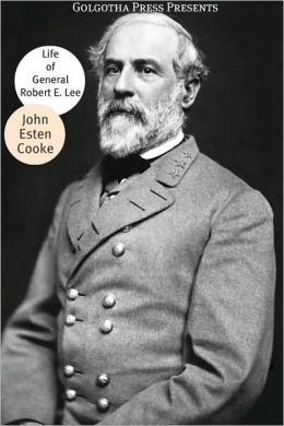 Life of General Robert E. Lee