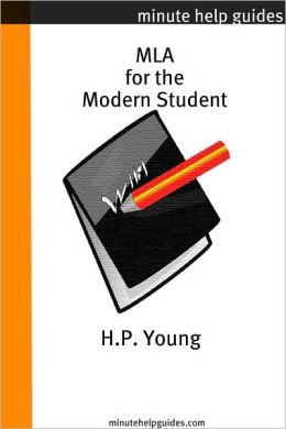 MLA for the Modern Student: A Practical Guide for Citing Internet and Book Resources