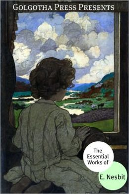 The Essential Works of E. Nesbit