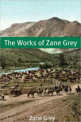 The Works of Zane Grey