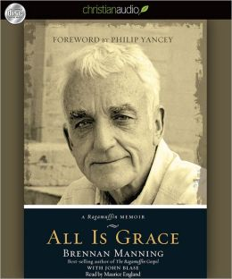 All Is Grace: A Ragamuffin Memoir