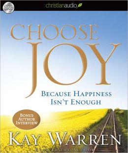 Choose Joy: Because Happiness Isn't Enough